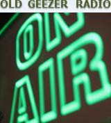 Old Geezer Radio On Air
