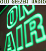 Old Geezer Radio On Air